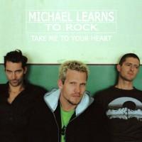 CD Michael Learns To Rock - Take Me To Your Heart