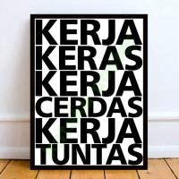 Poster Kata-kata Inspiratif - Kerja Keras Kerja Cerdas Kerja Tuntas