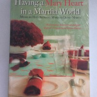 Having Mary Heart in a Martha World - Joanna Weaver