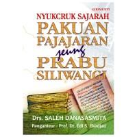 Nyukcruk Sajarah Pakuan Padjadjaran & Prabu Siliwangi - S. Danasasmita