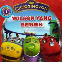 Buku Cerita Anak Chuggington : Wilson yang Berisik