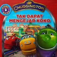 Buku Cerita Anak Chuggington : Tak Dapat Mengejar Koko