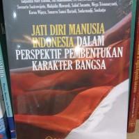 Jati diri manusia indonesia dalam perspektif pembentukan karakter