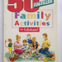 50 Fun Filled Family Activities - Ishmael