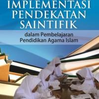 Implementasi Pendekatan Saintifik Dalam Pembelajaran PAI