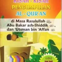 Kisah Pengumpulan Al-Qur'an Di Masa Rasulullah, Abu Bakar dan Utsman