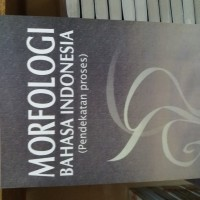 MORFOLOGI BAHASA INDONESIA ( ABDUL CHAER )