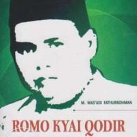Romo Kyai Qodir Pendiri Madrosatul Huffadh Pondok Pesantren Al-Munawwi