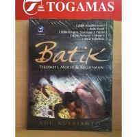 Batik - Filosofi, Motif & Kegunaan ( Adi Kusrianto )