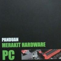 Panduan Merakit Hardware Pc