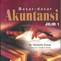 DASAR-DASAR AKUNTANSI JILID 1 - AL. HARYONO JUSUP