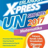 ERLANGGA X-PRESS UN SMP/MTS 2017 MATEMATIKA Buku Erlangga