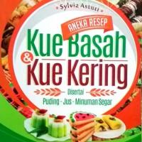 Aneka Resep KUE BASAH & KUE KERING Disertai Puding. Jus, Minuman Segar