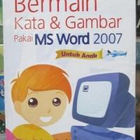 BERMAIN KATA DAN GAMBAR PAKAI MS WORD 2007