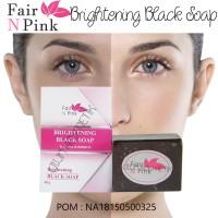 Fair n Pink whitening Black Soap / Sabun Batang Hitam pemutih tubuh