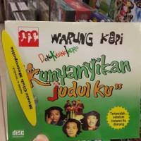 CD WARKOP DKI (DONO KASINO INDRO) KUNYANYIKAN JUDULKU