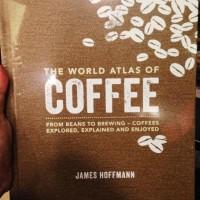 The World Atlas of Coffee - James Hoffmann