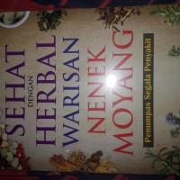 Buku Kesehatan : Sehat Dengan Herbal Warisan Nenek Moyang