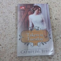 Novel CR: Taken By Tuesday (The Weekday Brides #5) - Chaterine Bybee