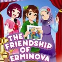 THE FRIENDSHIP OF ERMINOVA-NABILAH IZZATI ZAHIRAH