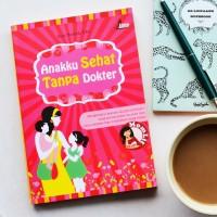 Buku: Anakku Sehat Tanpa Dokter (Penerbit Stiletto Book)