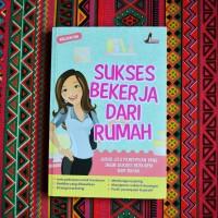 Buku: Sukses Bekerja Dari Rumah (Penerbit Stiletto Book)