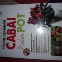 Buku Pertanian : Kreatif Bertanam Cabai Dalam Pot