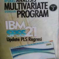 Aplikasi Analisis MULTIVARIATE Dengan Program IBM SPSS 21