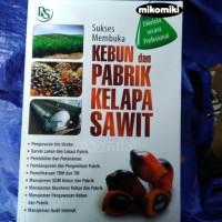 Sukses Membuka Kebun dan Pabrik Kelapa Sawit - Maruli Pardamean