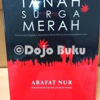 Tanah Surga Merah ( Arafat Nur )