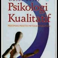 Dasar-Dasar Psikologi Kualitatif, Panduan Praktis Metode Pene