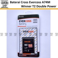 Baterai Cross Evercoss A74m Winner T2 Original Double Power Evercross