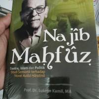 Najib Mahfuz; Sastra, Islam dan Politik - Prof. Dr. Syukron Kamil, MA