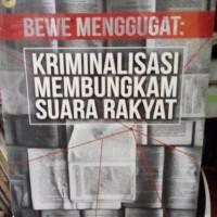 Bewe menggugat : kriminalisasi membungkam suara rakyat - Bambang