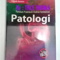 Panduan Praktikum Asuhan Kebidanan Patologi / Fidyah Aminin