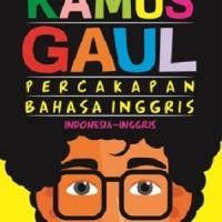 KAMUS GAUL PERCAKAPAN BAHASA INGGRIS-REPUBLISH