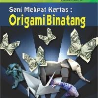 Seni Melipat Kertas; Origami Binatang - Graha Ilmu