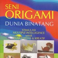 Seni Origami Dunia Binatang - Graha Ilmu