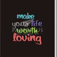 Buku Tulis A5 Eksklusif Make Your Life Worth Loving