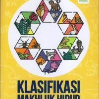 BUKU KLASIFIKASI MAKHLUK HIDUP (Buku Pengayaan Biologi)