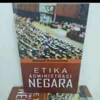 Etika Administrasi Negara Edisi Revisi, pengarang Wahyudi Kumorotomo