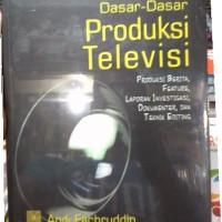 harga Buku Dasar-dasar Produksi Televisi: Produksi Berita, Feature, Laporan Tokopedia.com