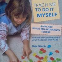 [BEST SELLER PARENTING] Teach Me To Do It Myself (Ajari Ak Berkuali