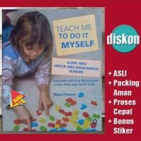 Teach Me To Do It Myself (Ajari Aku Melakukannya Sendiri) Berkualit