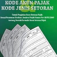 Kode Akun Pajak & Kode Jenis Setoran Untuk Pengisian Surat Setoran Pa