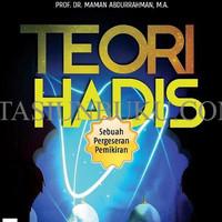 TEORI HADIS SEBUAH PERGESERAN PEMIKIRAN / MAMAN ABDURAHMAN / ROSDDA