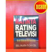 MATINYA RATING TELEVISI - ILUSI SEBUAH NETRALITAS (ERICA L PANJAITAN)