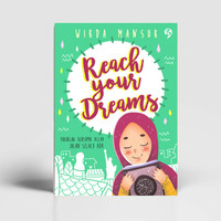 Buku Reach Your Dreams Karya Wirda Mansur