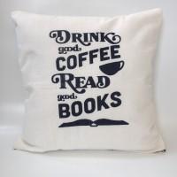 Sarung bantal sofa / Cushion cover - Drink good coffee Read good books