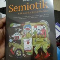 Semiotik dan Dinamika Sosial Budaya - Beny H. Hoed